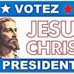 Jé-sus Président ! A défaut, voici 4 candidats sur le grill
